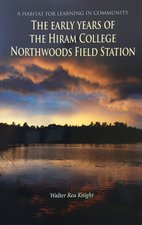 The early years of the Hiram College Northwoods Field Station